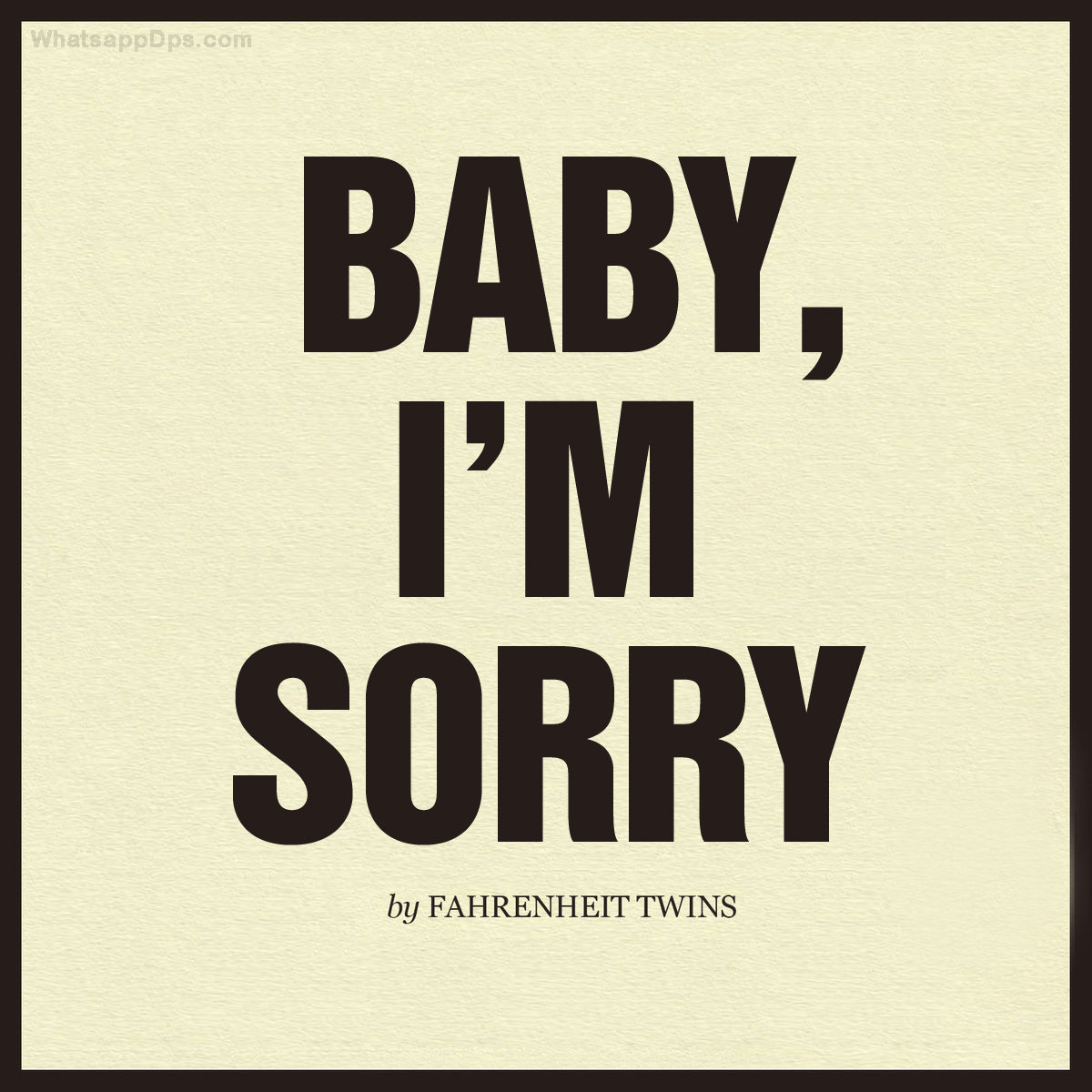 Download I Am Sorry Whatsapp Profile Picture And Update On Whatsapp To Impress Your Friends Share With Friends Or A Im Sorry Quotes Sorry Quotes Sorry My Love