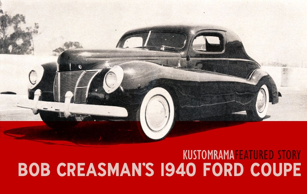 The Story About Bob Creasman S 1940 Ford Coupe Is One Happy