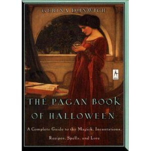 The Pagan Book of Halloween: A Complete Guide to the Magick, Incantations, Recipes, Spells, and Lore [Bargain Price]