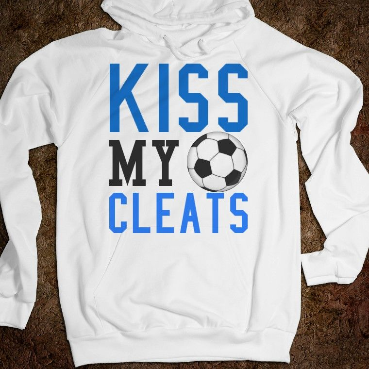 10a248afb19 Team name for Heartbreaker tournament! Get ready to kiss my cleats!  @Lindsey Grande Grande Grande Grande Grande Oliphant. Awesome soccer gear.