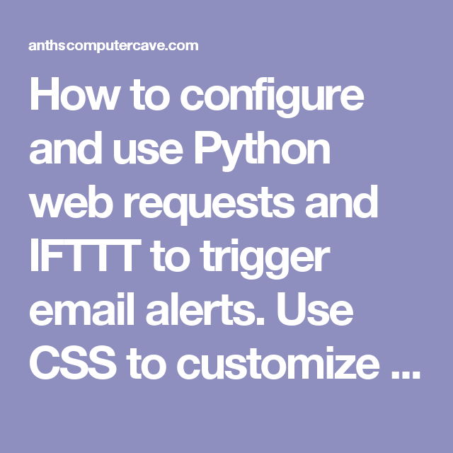 How to configure and use Python web requests and IFTTT to