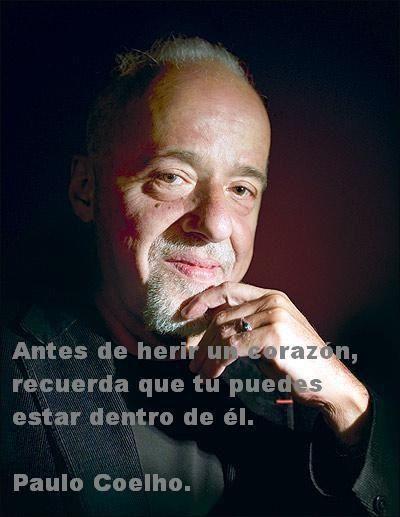aNTES DE HERIR UN CORAZÓN RECUERDA QUE TU PUEDES ESTAR DENTRO DE EL.  PAULO COELHO  #frases #español