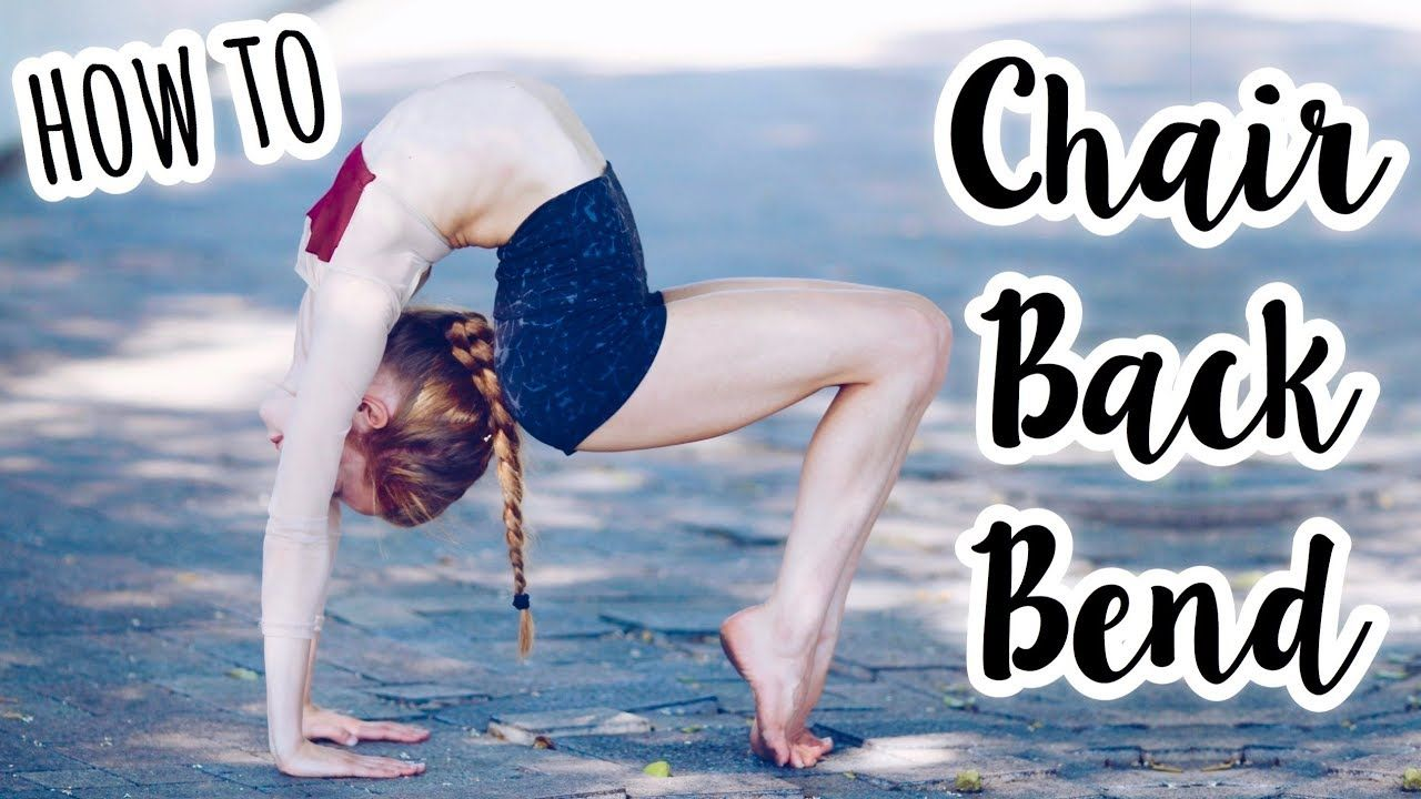 How To Do A Chair Backbend Alien Dancer Workout Anna Mcnulty Gymnastics Workout