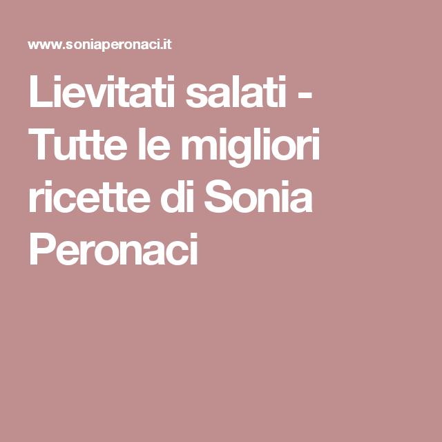 Lievitati salati - Tutte le migliori ricette di Sonia Peronaci