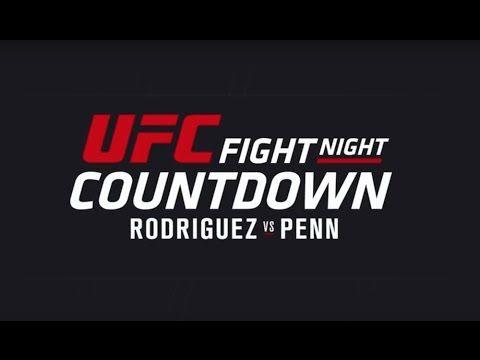 Ufc Fight Night Countdown Rodriguez Vs Penn L Ufc2017 Ufc
