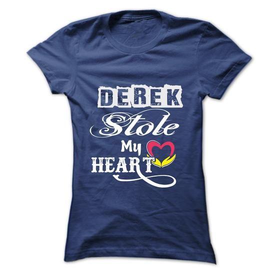 DEREK  STOLE MY HEART - #long tee #sorority tshirt. CHECKOUT => https://www.sunfrog.com/Names/DEREK-STOLE-MY-HEART-Ladies.html?68278