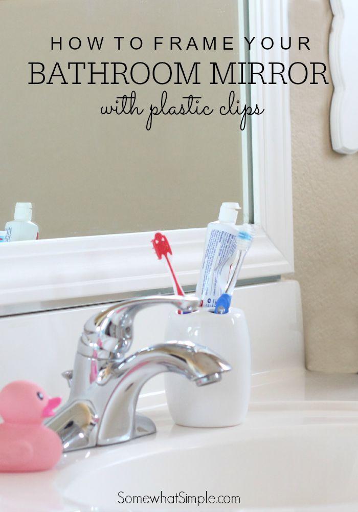Dorable Cómo Enmarcar Un Espejo Del Baño Sobre Los Clips De Plástico ...