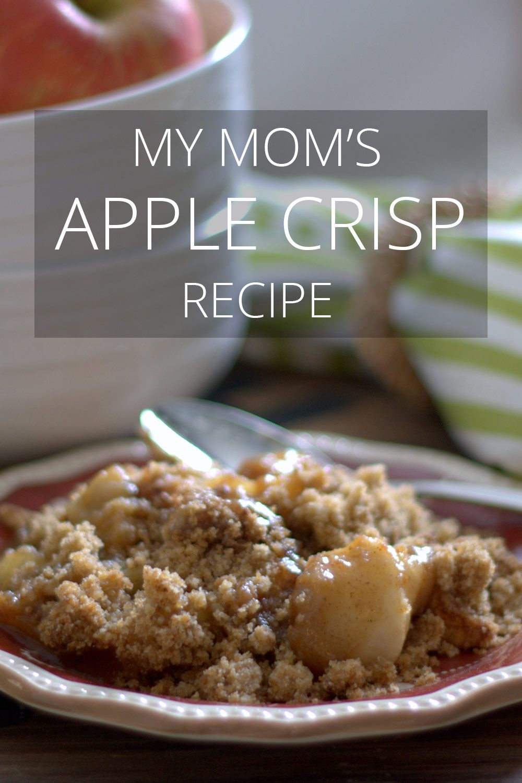 My Mom's Apple Crisp | #applecrisp
