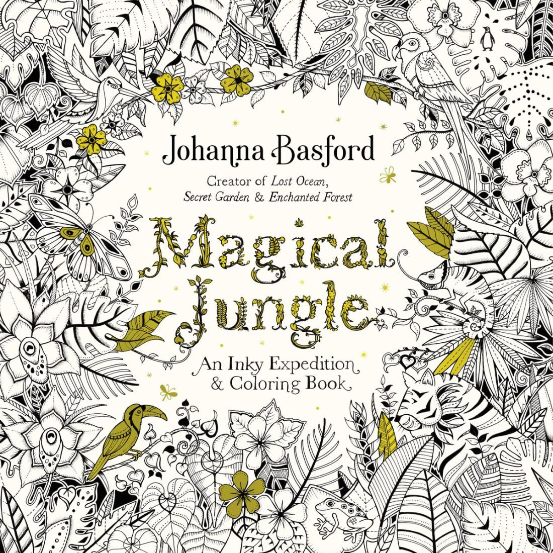 Magical Jungle An Inky Expedition And Coloring Book Johanna Basford March 1 2016