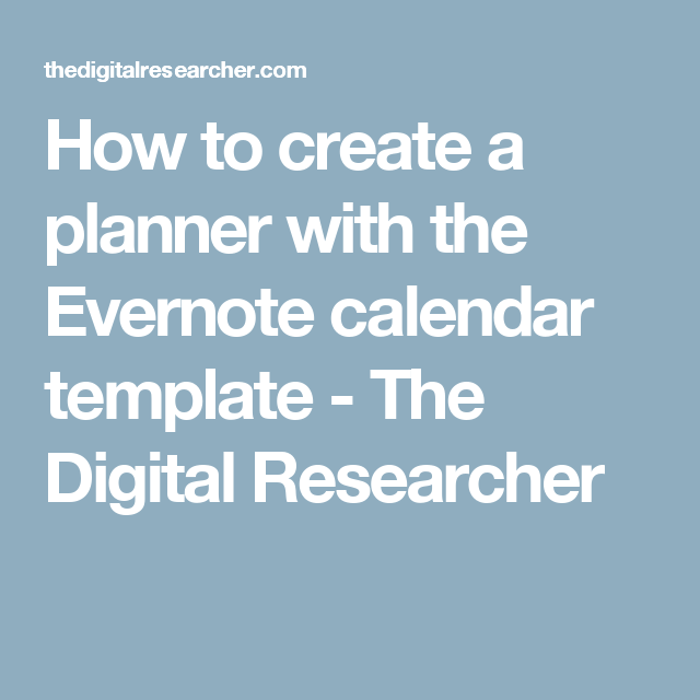 How To Create A Planner With The Evernote Calendar Template The