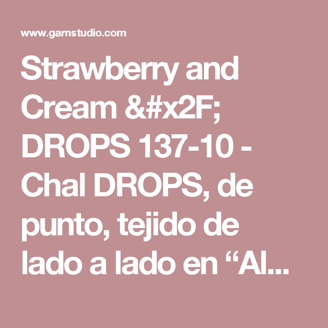 Strawberry and Cream / DROPS 137-10 - Chal DROPS, de punto, tejido ...