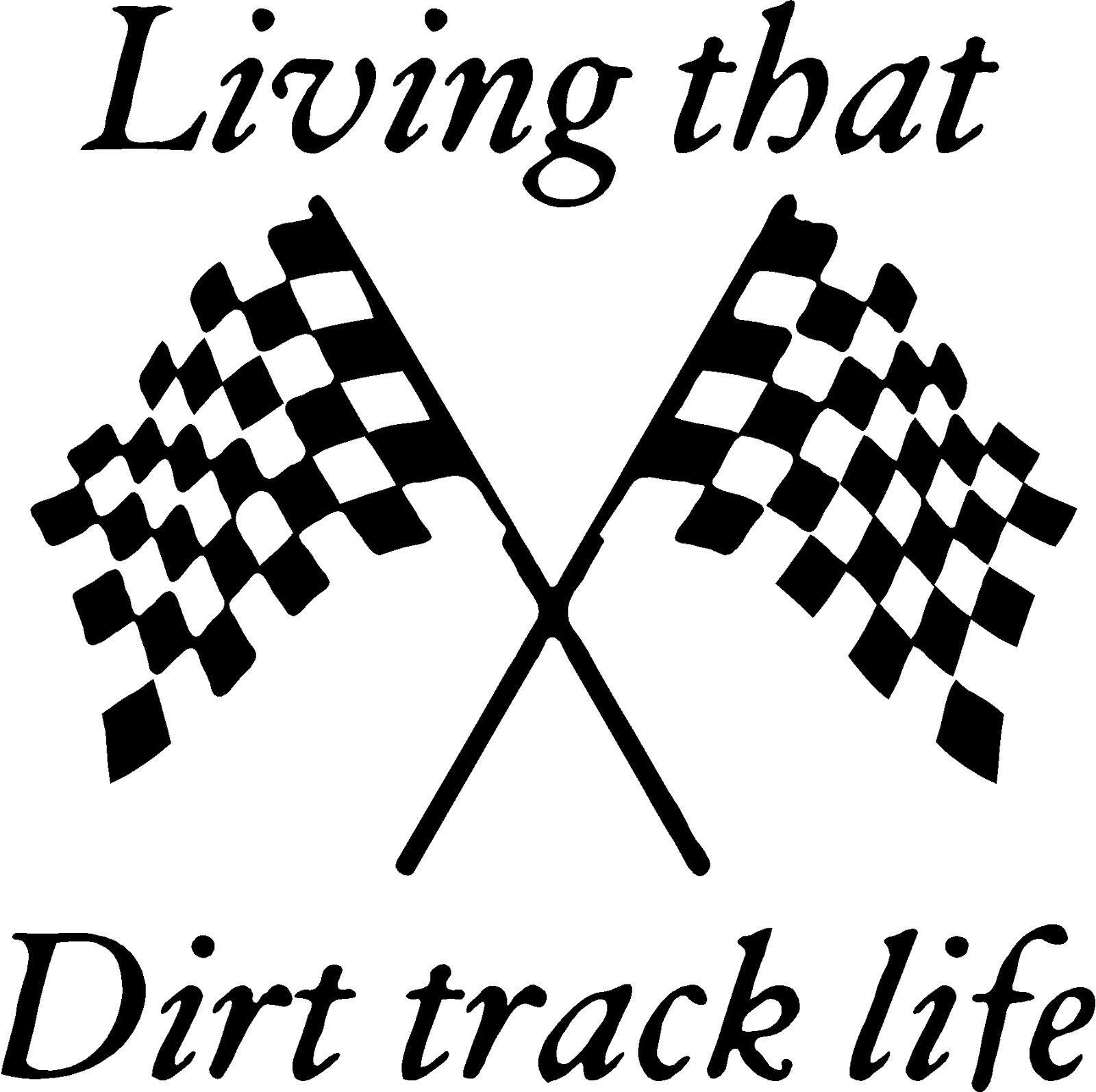 Living That Dirt Track Life Sticker Available In Several Vinyl Colors Dirt Track Racing Shirts Dirt Track Dirt Racing Quotes [ 1594 x 1600 Pixel ]