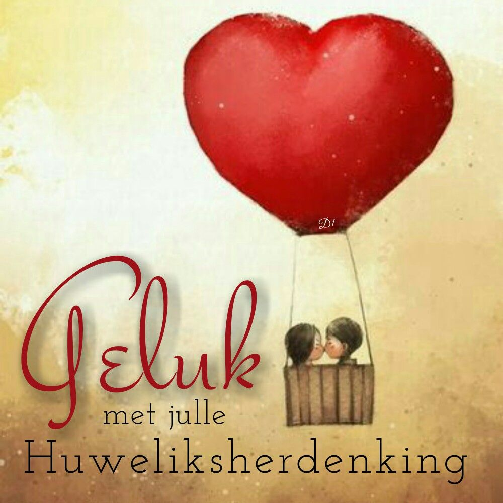 Geluk Met Julle Huweliksherdenking Wisdom Quotes Anniversary Qoutes Happy Aniversary Happy