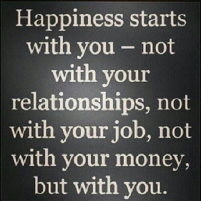 Happiness Starts With You Life Quotes Relationships Life Happiness Life  Lessons Inspiration Instagram