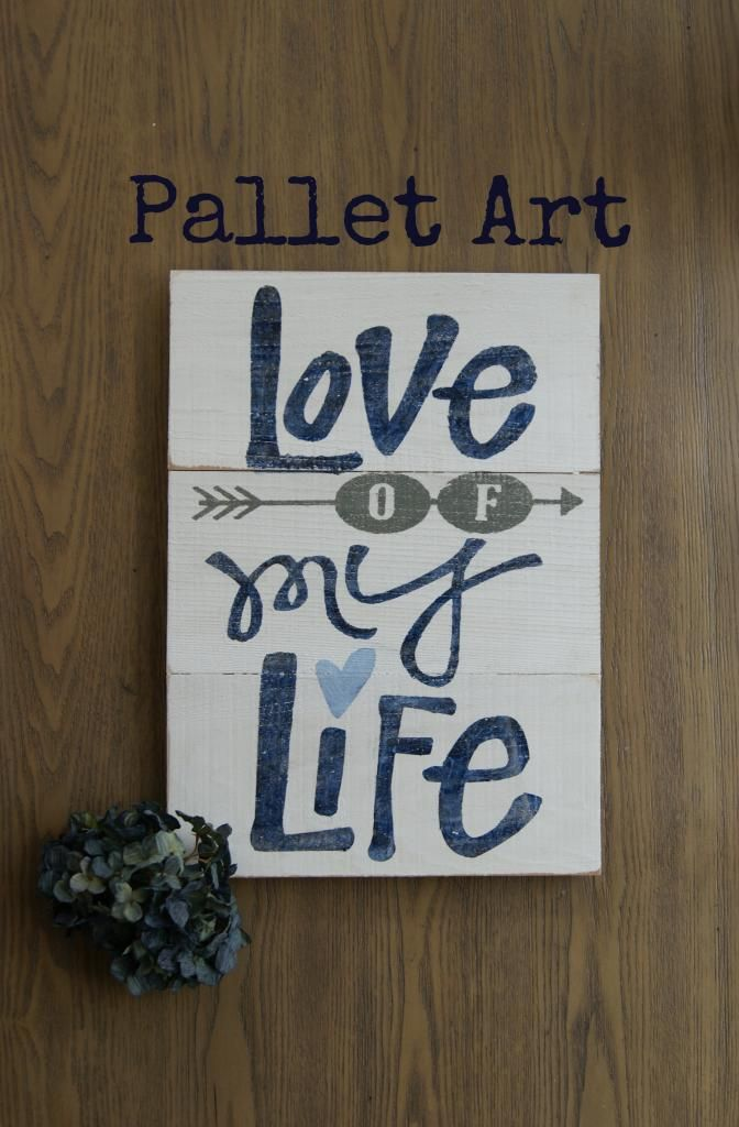 The Life Of A Craft Crazed Mom Love Of My Life Pallet Art Here S