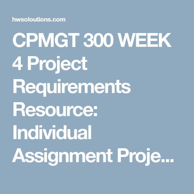 Cpmgt  Week  Project Requirements Resource Individual