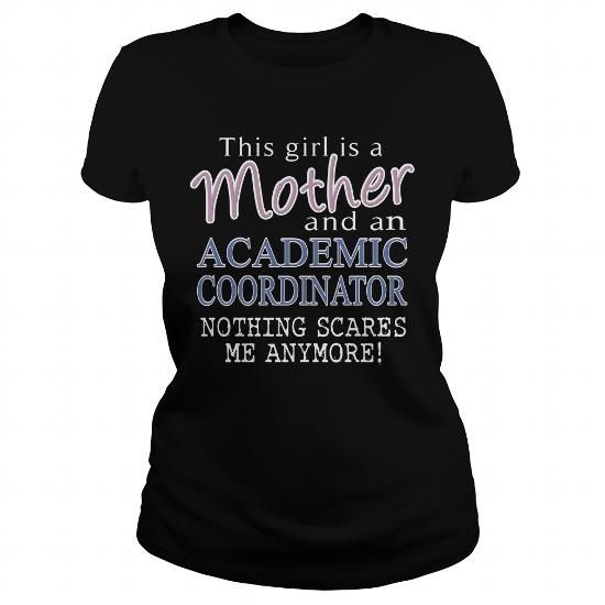ACADEMIC COORDINATOR And This Girl Is A Mother Nothing Scares T Shirts, Hoodies. Get it now ==► https://www.sunfrog.com/LifeStyle/ACADEMIC-COORDINATOR-mother-Black-Ladies.html?57074 $22.99