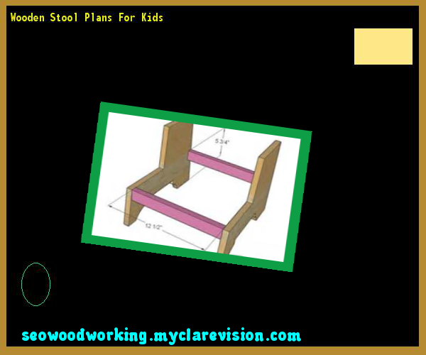 Wooden Stool Plans For Kids 142505 - Woodworking Plans and Projects!