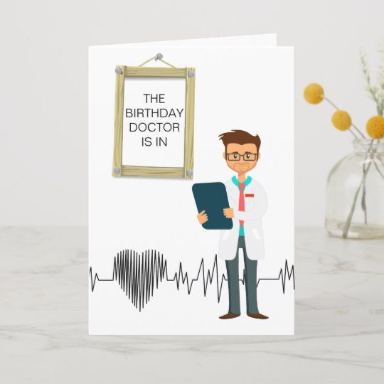 Doctor Is In Birthday Card Zazzle Com Birthday Cards Personalized Birthday Cards Funny Birthday Cards