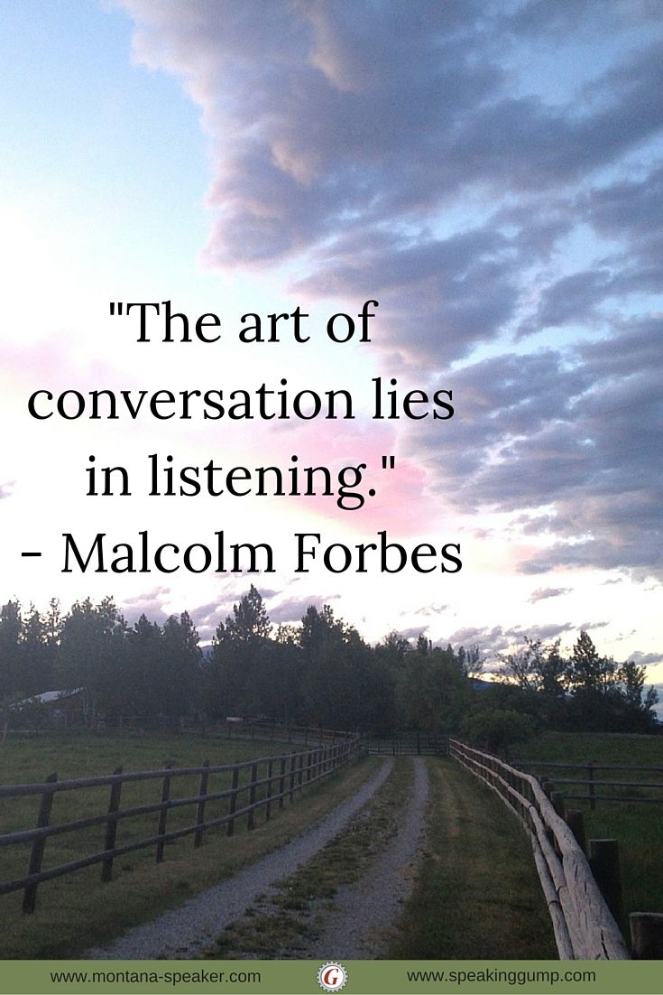 The Art Of Conversation Lies In Listening Malcolm Forbes Mdi Daily Inspiration Forbes Inspiration