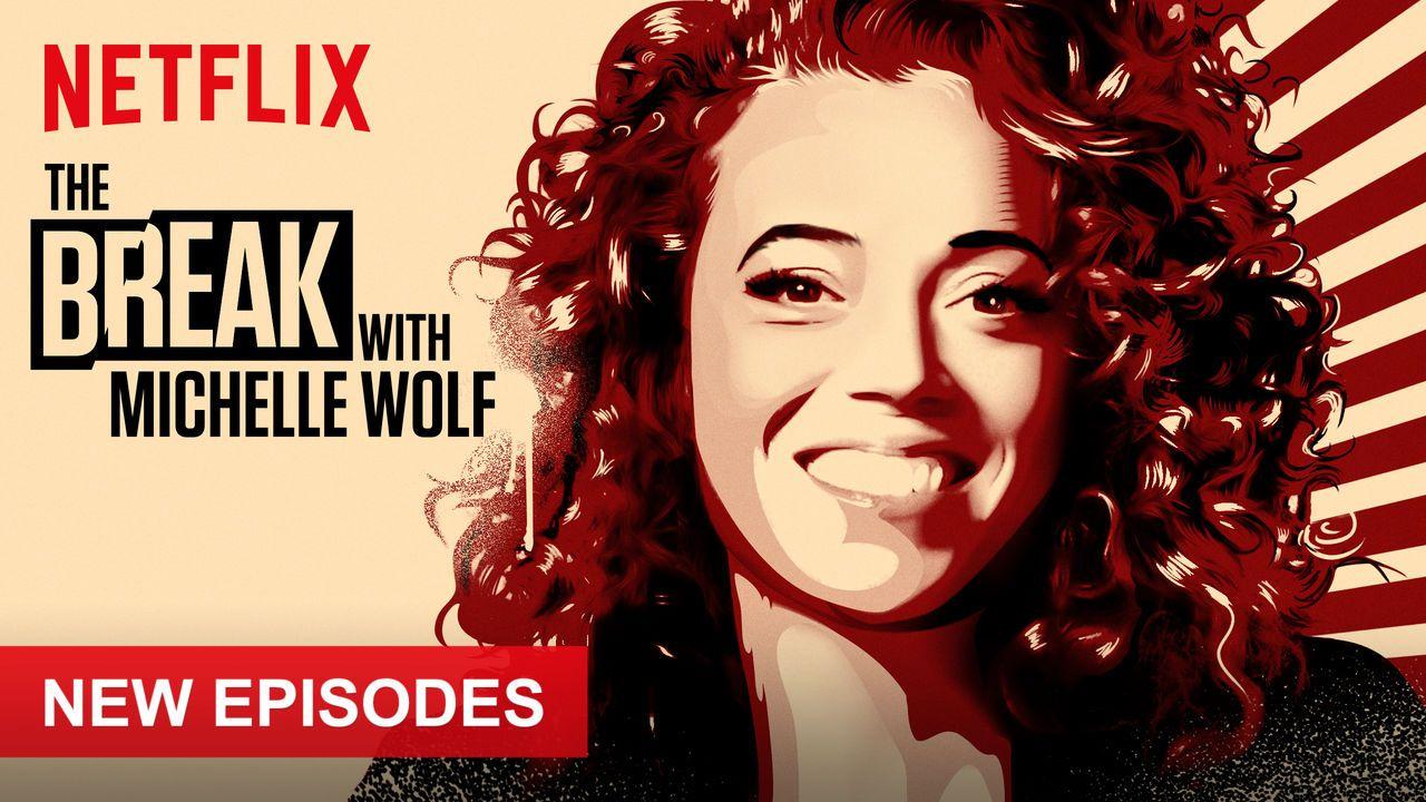 The Break with Michelle Wolf Michelle, Netflix, Movie