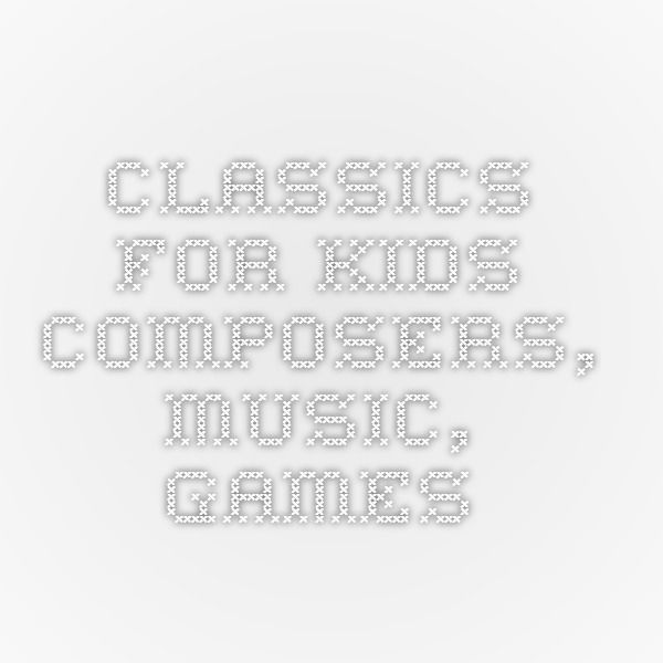 Classics for Kids - Composers, Music, Games, etc. Composers by country and period.