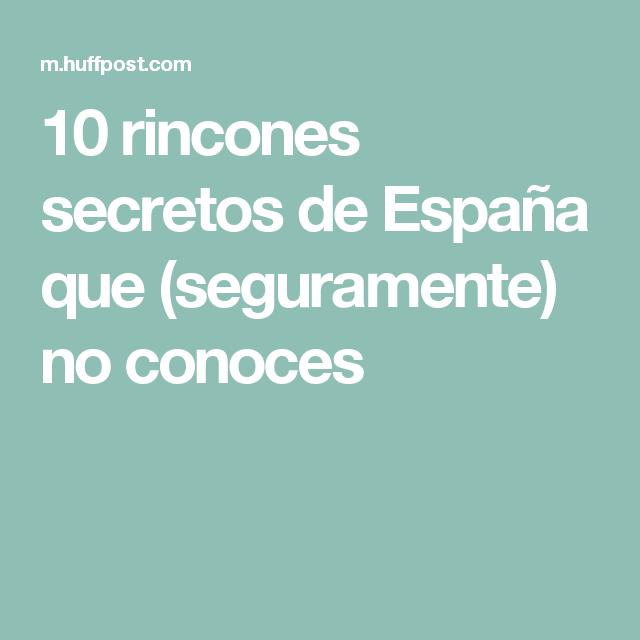 10 rincones secretos de España que (seguramente) no conoces