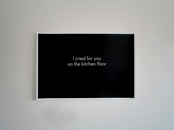 Poster Cried for your on the Kitchen Floor, Black Poster, Typography ...
