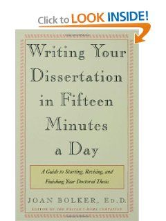 Amazon Com Writing Your Dissertation In Fifteen Minute A Day Guide To Starting Revising And Finishing Doctoral Thesi