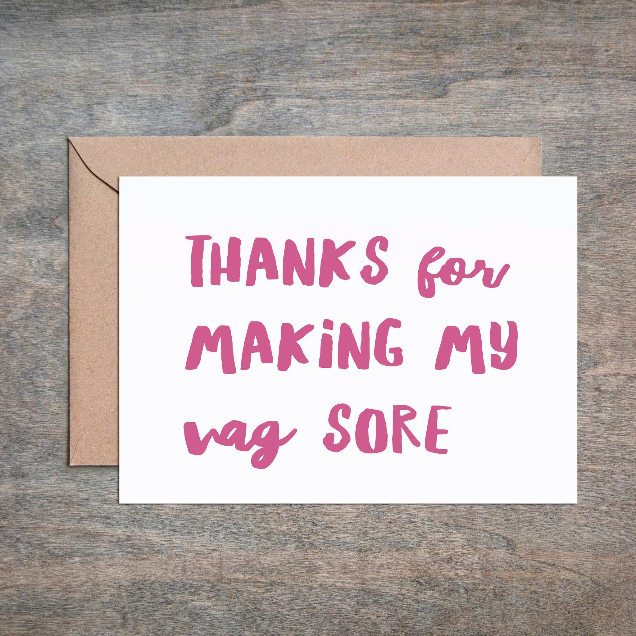 Thanks For Making My Vag Sore. Funny Love Card. Funny