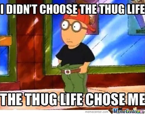 Arthur Is A Total Thug Funny Meme Pictures Thug Life Meme Funny Pictures