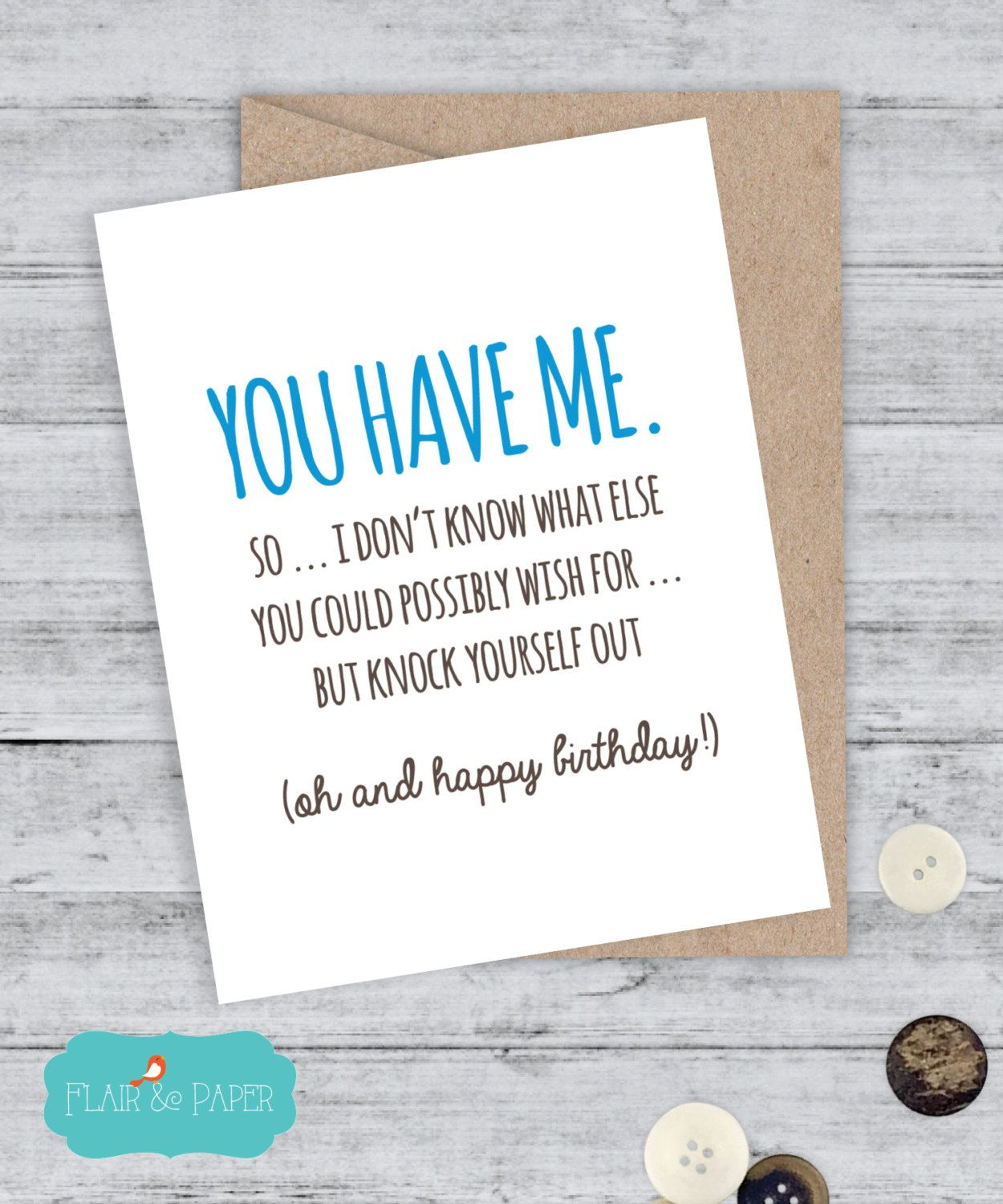 Birthday Card Boyfriend Card Funny Girlfriend Birthday Card I Love You Card  Quirky Snarky Greeting Just For Fun You Have Me, Happy Birthday By  FlairandPaper ...