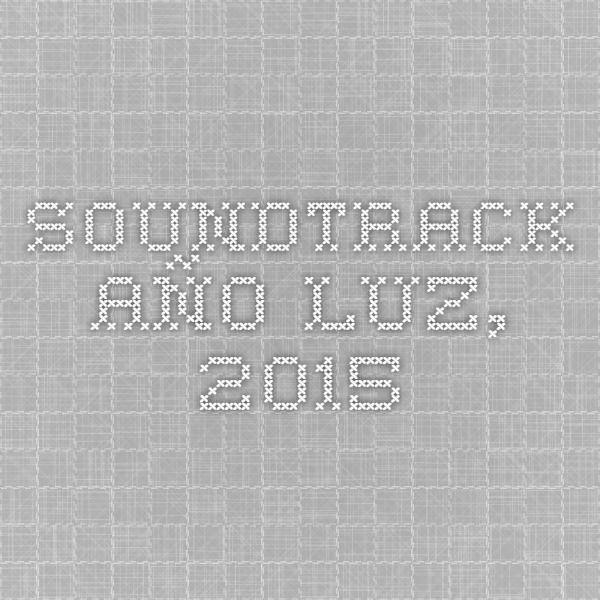 Soundtrack Año-Luz, 2015