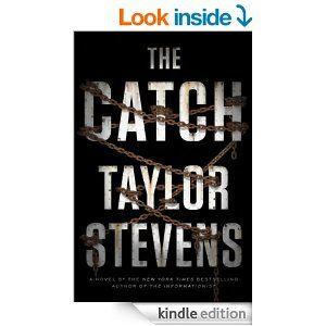 The Catch: A Novel - Kindle edition by Taylor Stevens. Literature & Fiction Kindle eBooks @ Amazon.com.