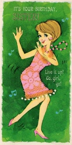 Vintage Birthday Wishes For Sister ~ Iiiii vintage s birthday card favs pinterest birthdays and happy