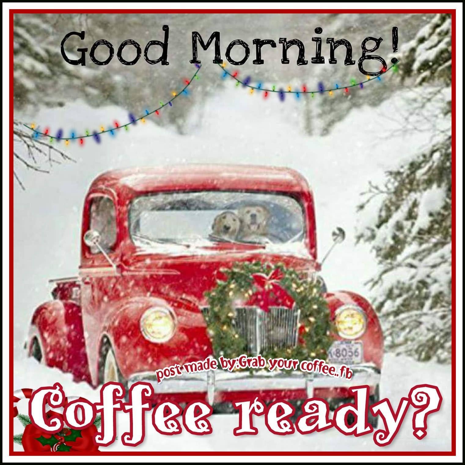 Good Morning Coffee Ready Christmas Coffee Christmas Red Truck Good Morning Coffee