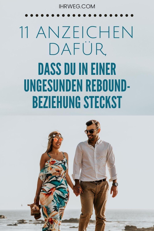 11 Anzeichen Dafur Dass Du In Einer Ungesunden Rebound Beziehung Steckst Beziehung Schlechte Beziehung Unglucklich Beziehung