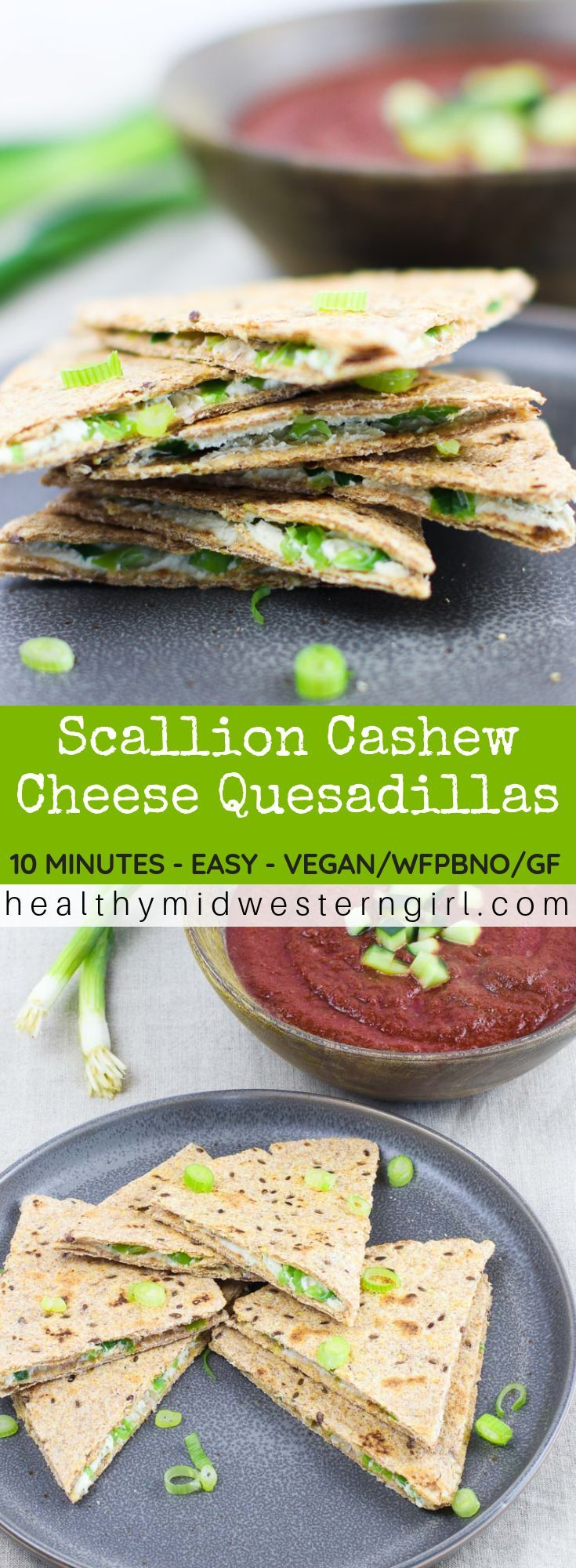 3 Ingredient Healthy Vegan Quesadillas Made With Cashew Cheese And Scallions A Bit Like Vietnames Scal Vegan Appetizers Vegan Recipes Easy Healthy Appetizers