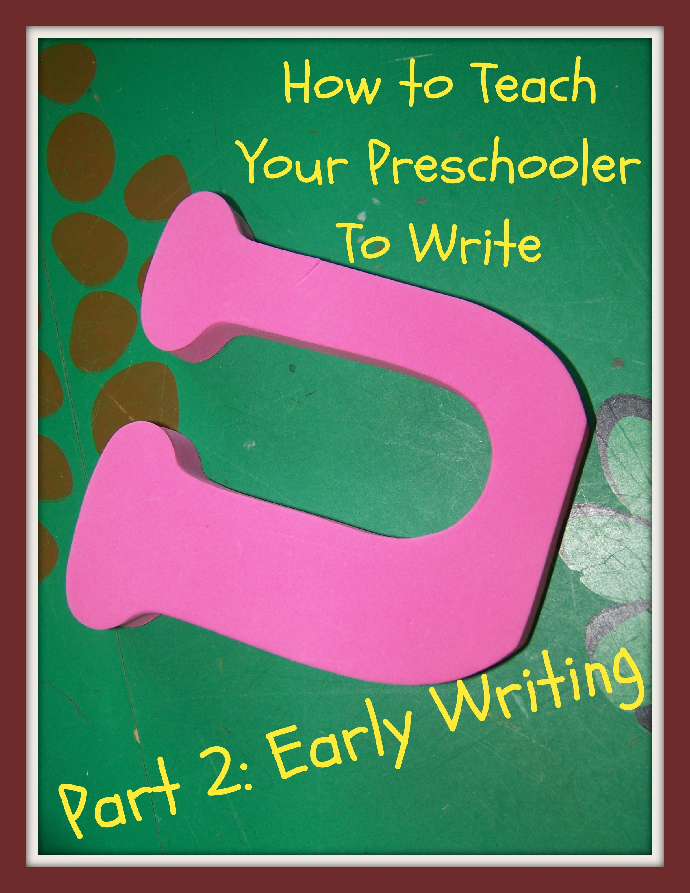 Teach Your Preschooler To Write Early Writing Not Just