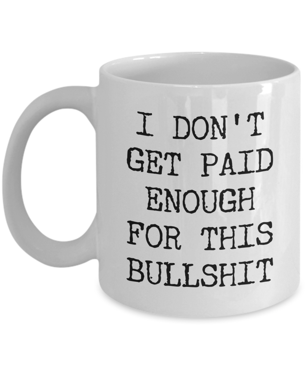 Latest Funny Work Snarky Mugs for Women & Men Funny Work Mug I Don't Get Paid Enough for This Coffee Cup Snarky Mugs for Women & Men Funny Work Mug I Don't Get Paid Enough for This Coffee Cup 5