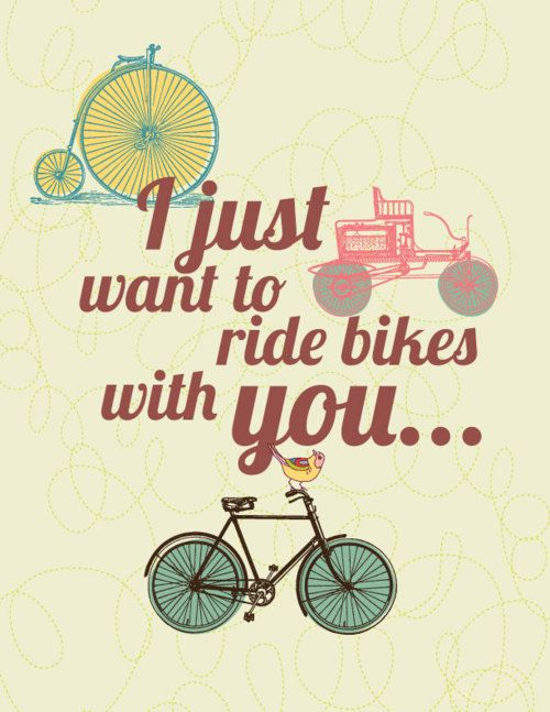 Too Freakin Cute Bike Quotes Cool Words Love Quotes