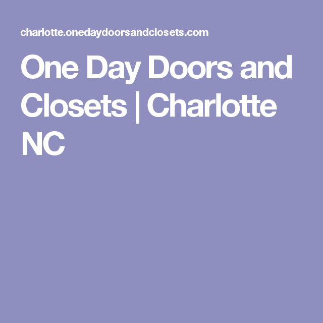One Day Doors And Closets Charlotte Nc Interior Doors