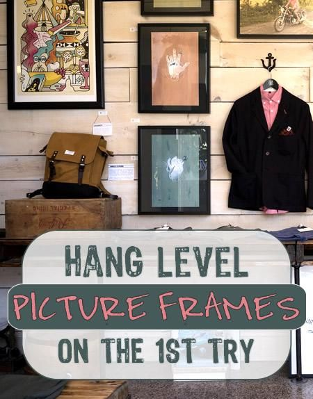 Hang Picture Frames Level In A Snap With The Ultimate Picture