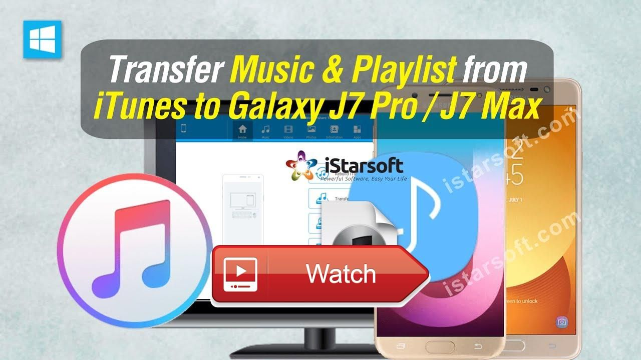 Transfer Music Playlist from iTunes to Samsung Galaxy J7 Pro