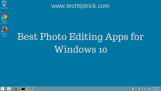 7 Best Photo Editing Apps for Windows 10 [Free & Paid