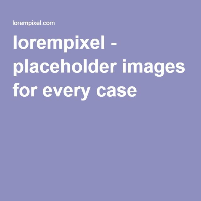 LoremPixel Placeholder Images for every case Tools t