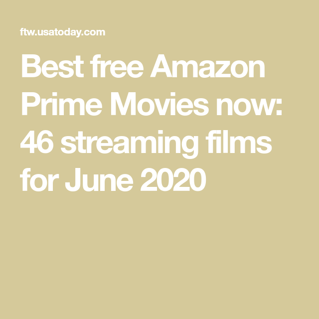 The 46 Best Free Amazon Prime Movies Right Now June 2020 In 2020 Amazon Prime Movies Prime Movies Free Amazon Products