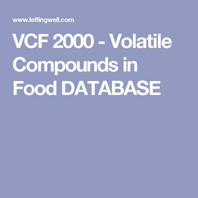 Vcf 2000 Volatile Compound In Food Database Additive Essay