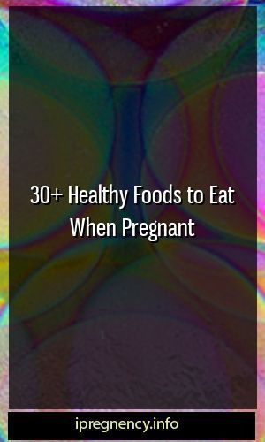 30+ Healthy Foods to Eat When Pregnant #concieve #… - Health and fitness - #concieve #Eat #Fitness #...