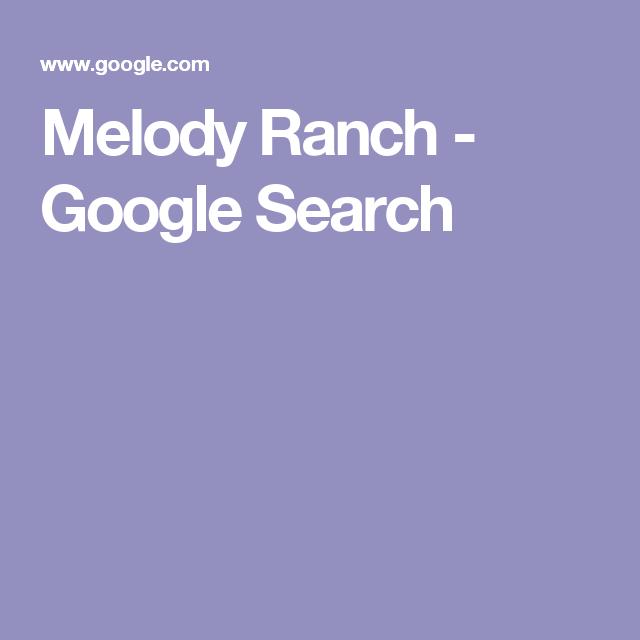 Melody Ranch - Google Search